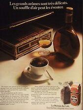 PUBLICITÉ 1972 LA MAISON DU CAFÉ TOUT L'ARÔME EST POUR VOTRE TASSE - ADVERTISING