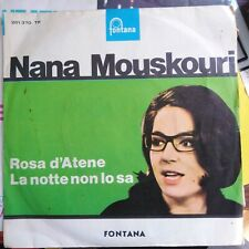 Disco 45 giri NANA MOUSKOURI Rosa D' Atene /la notte non lo sa 261370TF FONTANA