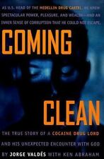 Coming Clean: The True Story of a Cocaine Drug Lord and His Unexpected Encounter