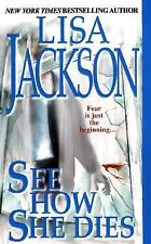 See How She Dies by Lisa Jackson (2004, Paperback)