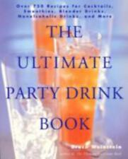 Cookbook Library: The Ultimate Party Drink Book : Over 750 Recipes for...
