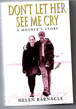 Don't Let Her See Me Cry, A mother's story, Helen Barnacle