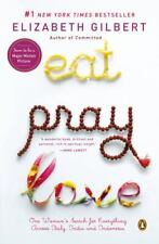 Eat, Pray, Love : One Woman's Search for Everything Across Italy, India and…