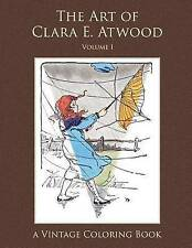 The Art of Clara E. Atwood Vintage Coloring Book, Volume 1 by Heidi Berthiaume