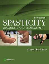 Spasticity: Diagnosis and Management by Demos Medical Publishing (Hardback, 2015