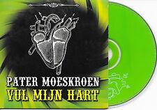 PATER MOESKROEN - Vul mijn hart CD SINGLE 2TR DUTCH CARDSLEEVE 2003