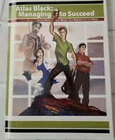 Atlas Black: Managing to Succeed by Jeremy Short|Talya Bauer|Dave Ketchen|Len…