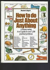 HOW TO DO JUST ABOUT ANYTHING - READER'S DIGEST - HARDCOVER