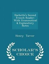 Hachette's Second French Reader Grammatical & Explanatory N by Tarver Henry