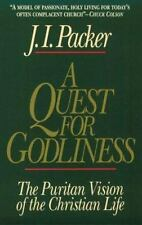 A Quest for Godliness : The Puritan Vision of the Christian Life by J. I. Packe…