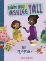 The Sleepover (Ashley Small and Ashlee Tall) by Jakubowski, Michele, NEW Book, F