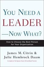 You Need a Leader--Now What?: How to Choose the Best Person for Your O-ExLibrary