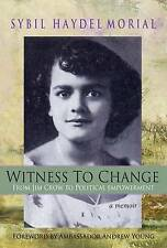 Witness to Change: From Jim Crow to Political Empowerment by Sybil Haydel Morial