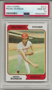 SET BREAK-1974 TOPPS #410 PEDRO BORBON, PSA 10 GEM MINT, CINCINNATI REDS, L@@K !