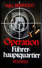 Operation Führerhauptquartier von Will Heinrich