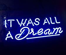 "It Was All A Dream Neon Sign Light Home Store Room Wall Decor Art Display 13""X6"""