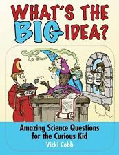 What's the BIG Idea?: Amazing Science Questions for the Curious Kid - Good