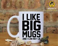 I like big mugs and I can not lie. Coffee Mug, Funny coffee mug