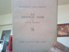 Salmon André : - Le drapeau noir . Paris, A la Cité des Livres 1927 E.O. Num.TBE