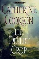 The DESERT CROP: A NOVEL by Cookson, Catherine