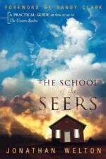 School of the Seers : A Practical Guide on How to See in the Unseen Realm, Pa...