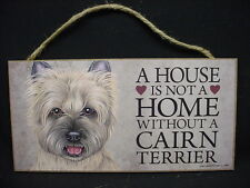 Cairn Terrier A House Is Not A Home Dog Picture wood Sign wall Plaque puppy pet