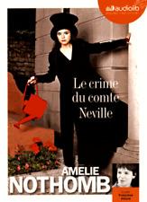 Amélie NOTHOMB**Neuf ss film**Durée=2h=2 CD**INTÉGRAL**LE CRIME DU COMTE NEVILLE