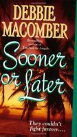 Sooner or Later (Deliverance Company #2) by Debbie Macomber
