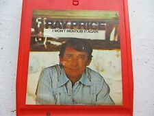 RAY PRICE I WON'T MENTION IT AGAIN 8 TRACK TAPE KISS THE WORLD GOODBYE/FORGIVE M