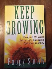 Keep Growing by Poppy Smith (2002, Board Book / Paperback, Large Type)