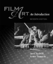 Film Art : An Introduction and Film Viewers Guide by Kristin Thompson and...