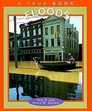 NEW - Floods (True Books: Nature) by Sipiera, Paul P.; Sipiera, Diane M.