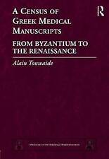 A Census of Greek Medical Manuscripts: From Byzantium to the Renaissance by...