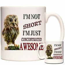 OWL MUG I'm Not Short I'm Just Concentrated Awesome. Can Be Personalised