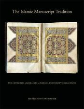The Islamic Manuscript Tradition: Ten Centuries of Book Arts in Indiana Univers