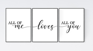 All Of Me Loves All Of You Prints, Set of 3 Bedroom Prints, Bedroom Wall Art