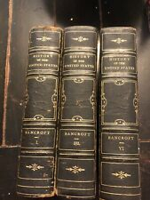 History of The United States of America - George Bancroft 1876 - Volumes 1,3&6
