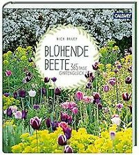 Blühende Beete: 365 Tage Gartenglück von Bailey, Nick | Buch | Zustand sehr gut