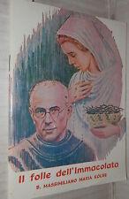 IL FOLLE DELL IMMACOLATA Massimiliano Maria Kolbe Religione Cattolica Chiesa di