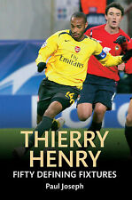 Thierry Henry - Fifty Defining Fixtures - Arsenal Barcelona France Striker book