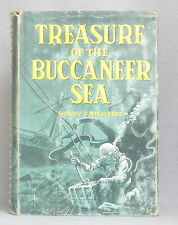 TREASURE OF THE BUCCANEER SEA by Harry Rieseberg FIRST EDITION Hardcover DJ