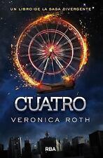 Cuatro: una historia de la saga Divergente. LIBRO NUEVO