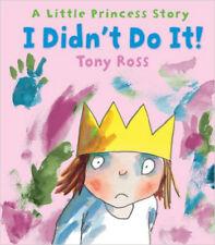 I Didn't Do It! (Little Princess), New, Tony Ross Book