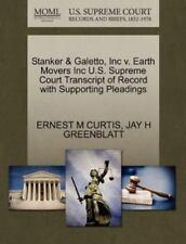 Stanker & Galetto, Inc V. Earth Movers Inc U.S. Supreme Court Transcript Of R...