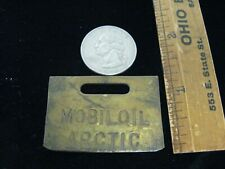 VINTAGE MOBILE OIL GAS/OIL PUMP BRASS TAG Mobil Oil ARCTIC FUEL OIL Advertising