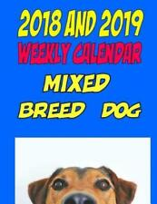 2018 and 2019 Weekly Calendar Mixed Breed Dog: Two Years dog calendar, pers.
