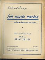 Heinz Kaiser - Ich werde warten auf das Glück der Liebe ~ alte, übergr. Noten