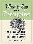 What to Say to a Porcupine: 20 Humorous Tales That Get to the Heart of-ExLibrary