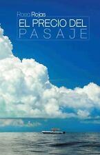 El Precio Del Pasaje by Rosa Rojas (2015, Paperback)