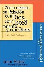 Como mejorar su Relacion con Dios, con Usted mismo y con Otros (Spanish Edition)